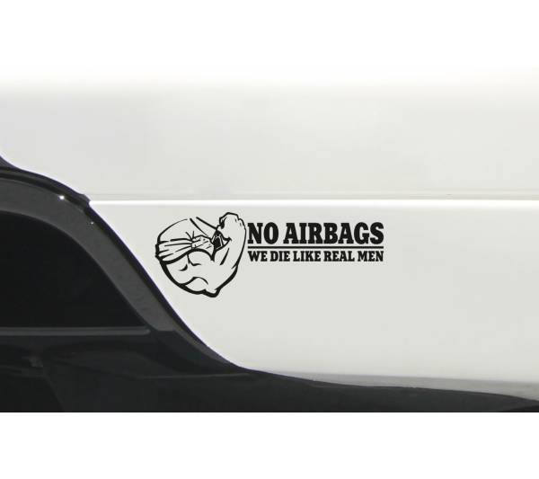 Funny No Airbags We Die Like Real Men Racing Muscle JDM Car Vinyl Sticker Decal