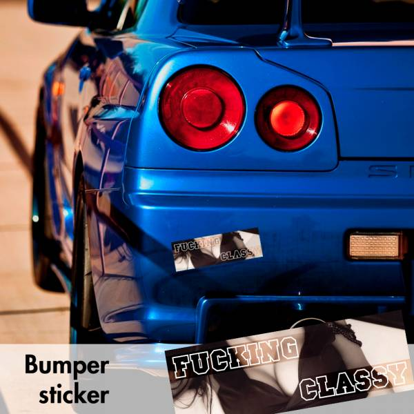 Fucking Classy Sexy Stay Humble Bumper Printed Sticker Box Slap JDM Stance Event Show Low Car Vinyl Decal