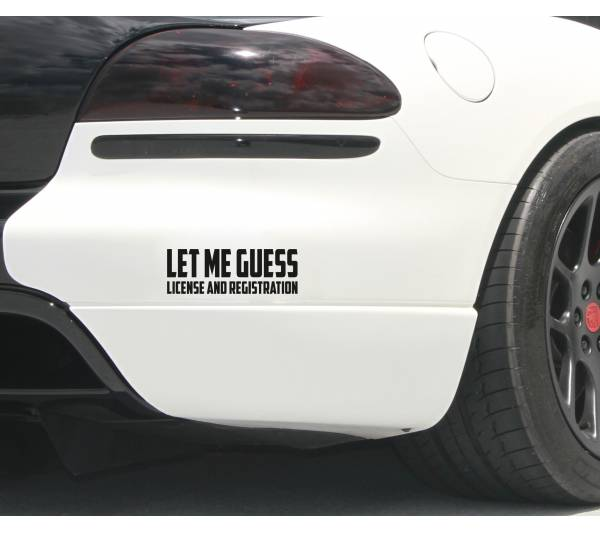 Let Me Guess License & Registration JDM Funny Stance Low Car Vinyl Sticker Decal