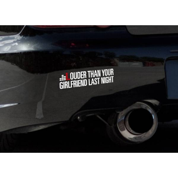 Funny Louder Than Your Girlfriend Racing Muscle JDM Hemi Car Vinyl Sticker Decal