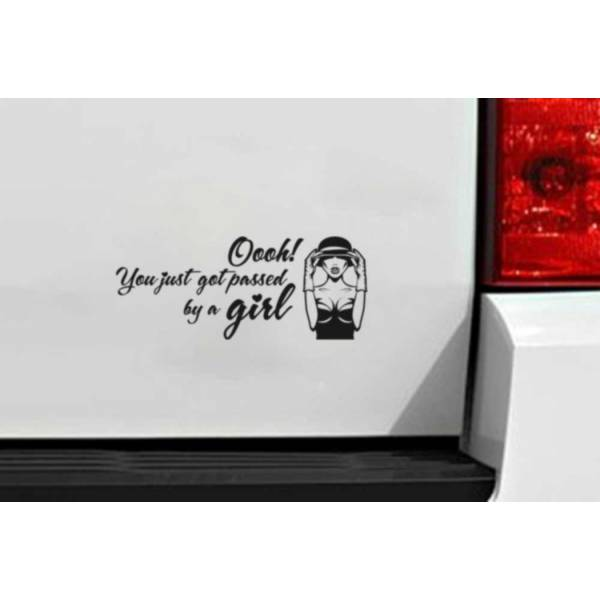 Passed by Girl Funny Lady Driven Woman JDM Stance Car Vinyl Sticker Decal >