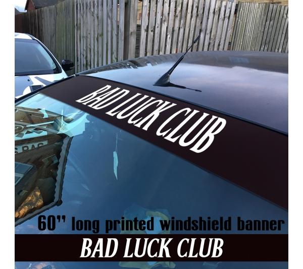 "60"" Bad Luck Club Never Content Sun Strip Printed Windshield Car Vinyl Sticker Decal"