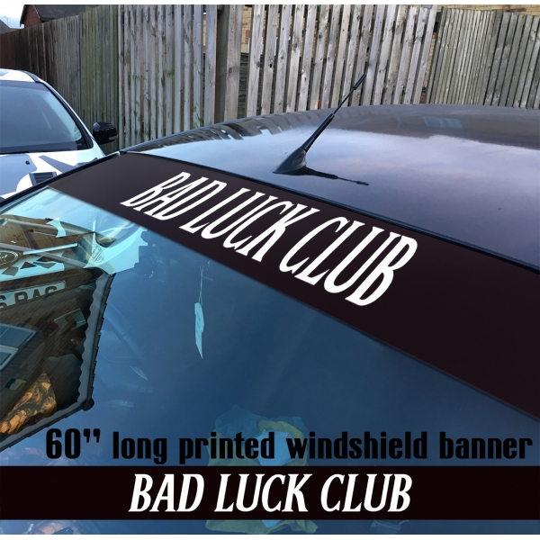 "60"" Bad Luck Club Never Content Sun Strip Printed Windshield Car Vinyl Sticker Decal>"