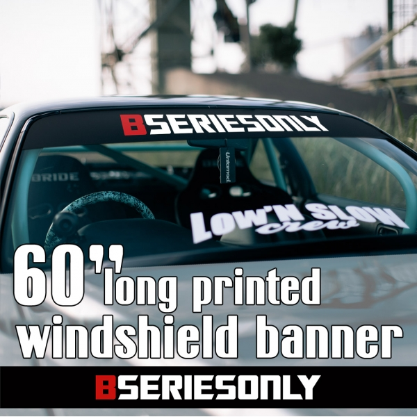 "60"" B Series Only Banner JDM Honda Civic Accord Integra Acura RSX VTEC DOHC Type R Sun Strip Printed Windshield Car Vinyl Sticker Decal"