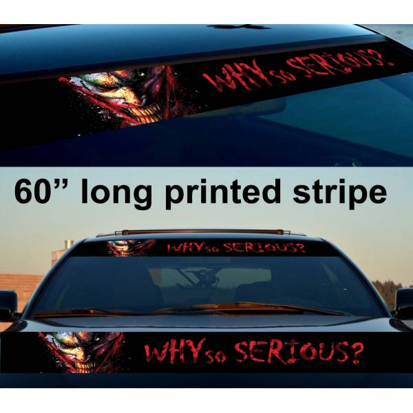 "60"" Joker Why Seriuos Smile Sun Strip Printed Windshield Car Vinyl Sticker Decal"