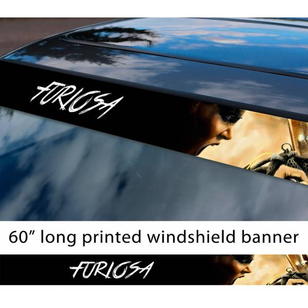 """60"""" Furiosa v2 Mad Max Fury Road Live Die Lovely Day Sun Strip Printed Windshield Car Vinyl Sticker Decal"""