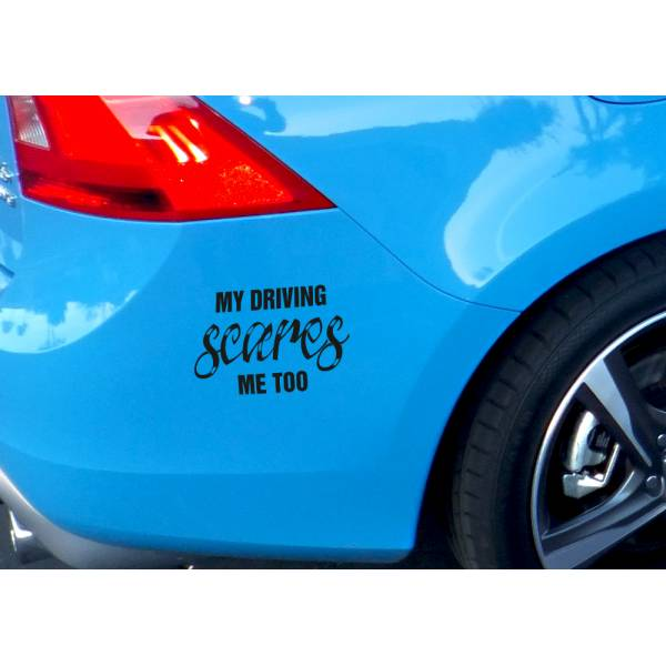 Funny My Driving Scares Me Too Low Stance JDM Racing Drift Vinyl Sticker Decal >